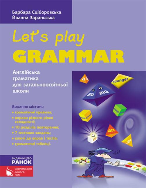 Англійська мова. Let's Play Grammar. Барбара Сціборовська, Йоанна Зараньська