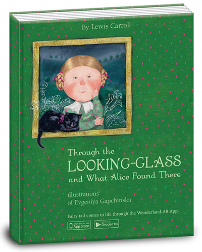 Through the looking-glass and what Alice found there. Алиса в зазеркалье